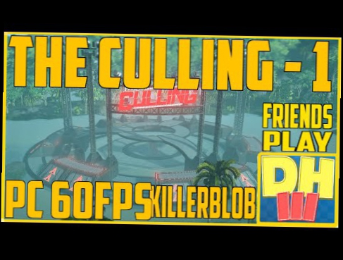 Friends Play...The Culling #1 w/Killerblob4 PC 60fps Gameplay Let\'s Play Review